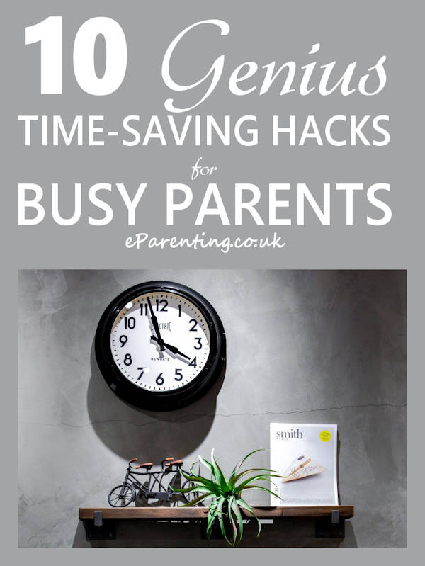 10 Genius Time-Saving Hacks for Busy Parents