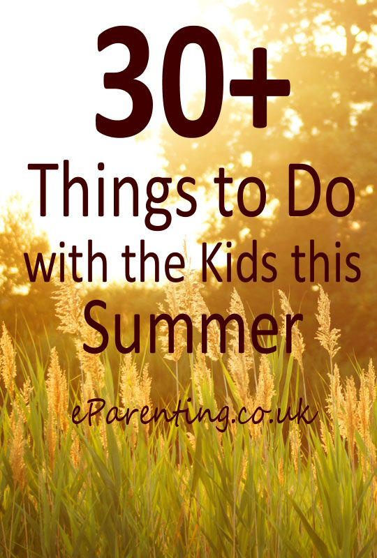 30+ Things to do with the Kids this Summer