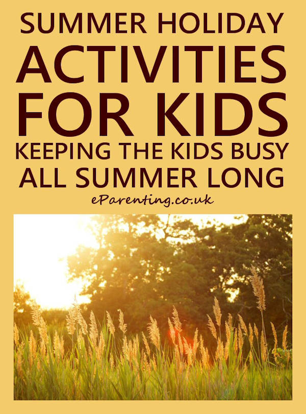 Summer Holiday Activities For Kids - Your Complete Summer Survival Guide!