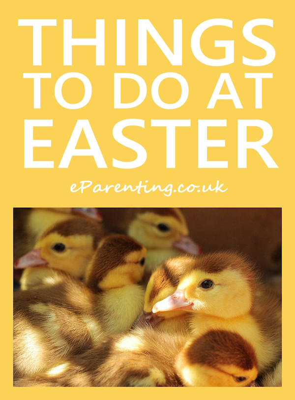 Things to Do in the Easter Holidays