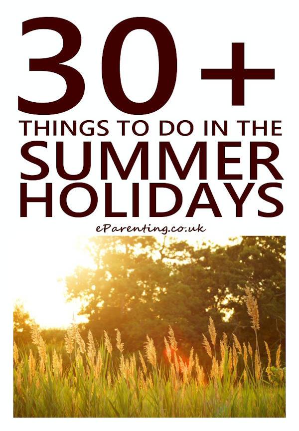 30+ Things To Do In The Summer Holidays